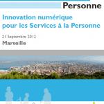 Journée de sensibilisation sur le thème de l'innovation numérique pour les services à la personne : Marseille – 21 septembre 2012