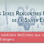 Mardi 16 septembre 2014 : avant les 1ères Rencontres Internationales de la Silver Economy !