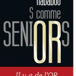 «Le nouvel eldorado de la génération S comme SeniORs»