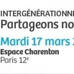 «Intergénérationnel : partageons nos expériences» : 4ème Rencontre de l'Ircantec le 17 mars 2015