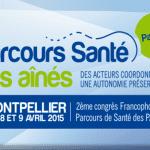 Les 8 et 9 avril 2015 : 2ème congrès Francophone Parcours de santé des PAERPA