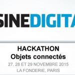 Du 27 au 29 novembre 2015 :  l'Usine Digitale organise son Hackathon Objets Connectés à Paris