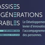 Jeudi 10 décembre 2015 se tiendront les Assises Générations Durables à Lyon