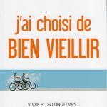 [Livre] «J'ai choisi de Bien Vieillir», un plaidoyer pour la prévention