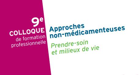9ème colloque des Approches non-médicamenteuses @ Centre des Congrès de la Villette – Cité des sciences et de l'industrie | Paris | Île-de-France | France