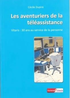 Livre Les aventuriers de la téléassistance de vitaris cécile dupire