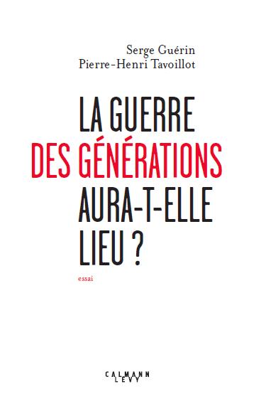 Livre de Serge Guérin - La guerre des générations aura-t-elle lieu ?