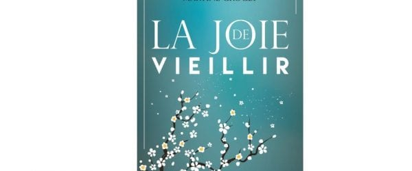 [Livre] «La joie de vieillir», de Martine Groult