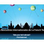 25 octobre 2017 : 4ème édition des Rencontres Internationales de la French Tech 2017