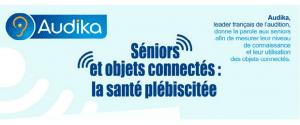 [Infographie Audika] : Seniors et objets connectés, la santé plébiscitée