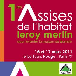 Les Assises de l\'habitat Leroy Merlin 2011 : 16 & 17 Mars ...