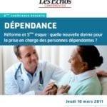 Conférence Les Echos : Réforme et 5ème risque : quelle nouvelle donne pour la prise en charge des personnes dépendantes ?