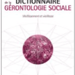 Vieillissement et vieillesse : un dictionnaire de la gérontologie sociale