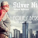 Save the date : la 8e édition de Silver Night aura lieu le 21 mars 2016 aux Folies Bergère