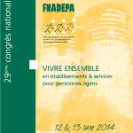 Les 12 et 13 juin 2014 : 29ème Congrès National de la FNADEPA à Angers