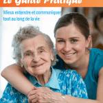 « Mieux entendre et mieux communiquer tout au long de la vie » un guide pratique sur l'audition des seniors