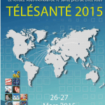 Le 26 mars : journée de la Télésanté 2015, les actions pour industrialiser, déployer, impliquer, adapter…