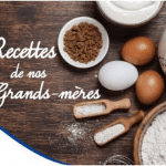 Les recettes de nos grands-mères
