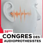 Du 18 au 20 mars 2016 : 38ème congrès des audioprothésistes à Paris