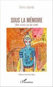 Livre de Thierry Aymes Un EHPAD vu du ciel Sous la mémoire