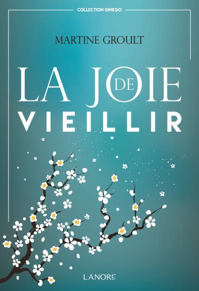 Livre La joie de vieillir de Martine Groult
