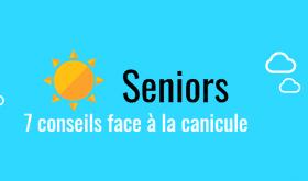 [Infographie] : Seniors : 7 conseils face à la canicule