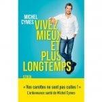 [Livre] «Vivez mieux et plus longtemps», de Michel Cymes