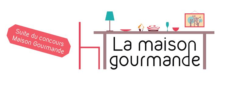 Concours La maison gourmande : finalistes