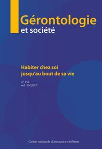 Gérontologie et société - Habiter chez soi jusqu'au bout de sa vie