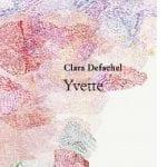 [Livre] «Yvette», de Clara Defachel