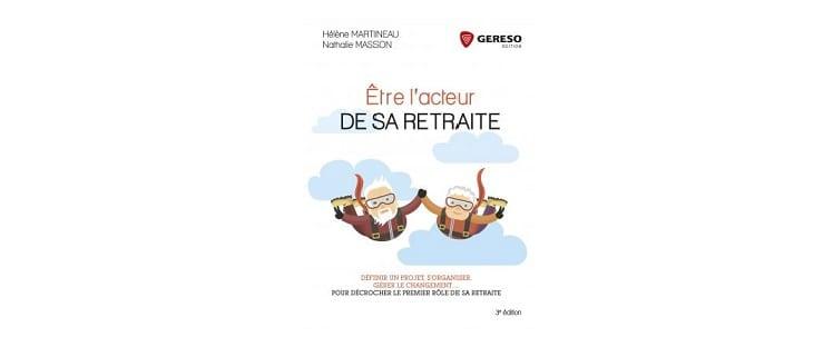 [Livre] : «Etre l'acteur de sa retraite», d'Hélène Martineau et Nathalie Masson