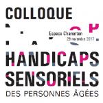 29 novembre 2017 : Colloque «Handicaps sensoriels des personnes âgées : comment les accompagner ?»