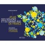 [Livre] : «Atlas des seniors et du grand âge en France» de Mickaël Blanchet