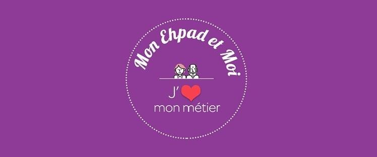 Mettre en lumière une vocation, l'objectif des opérations «Mon EHPAD/Mon Métier et Moi»