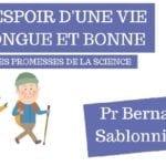 [Livre] : «L'espoir d'une vie longue et bonne», du Pr Bernard Sablonnière
