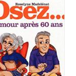 «Osez l'amour après 60 ans», un guide qui célèbre l'amour à tout âge