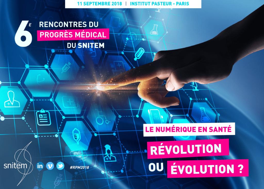 6e rencontres du progrès médical du Snitem : le numérique en santé, révolution ou évolution ? @ Institut Pasteur | Paris | Île-de-France | France
