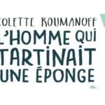 L'homme qui tartinait une éponge, de Colette Roumanoff, ou comment mieux vivre avec Alzheimer