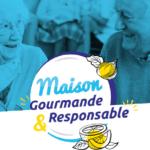 Maison Gourmande et Responsable : 500 EHPAD invités à s'engager dans la lutte contre le gaspillage alimentaire et la dénutrition