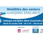 5e colloque européen Silver Economie et Habitat Mobilités des seniors : avançons ensemble !