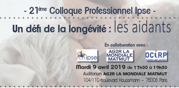 21ème colloque professionnel IPSE « Un défi de la longévité : les aidants » @ Auditorium AG2R La Mondiale Matmut