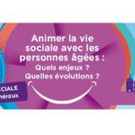 Save the date : 14ème Congrès National de l'Animation et de l'Accompagnement en Gérontologie (CNAAG) les 26 et 27 Novembre à Bordeaux