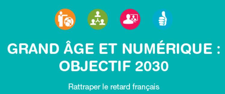 Grand âge et numérique : Objectif 2030