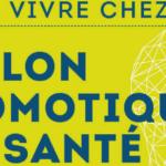 Deuxième Salon Domotique et Santé : rendez-vous le mois prochain !