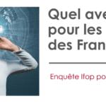 Audition : Résultats de l'enquête Ifop-JNA « 2020-2030 – Quel avenir pour les oreilles des Français ? »