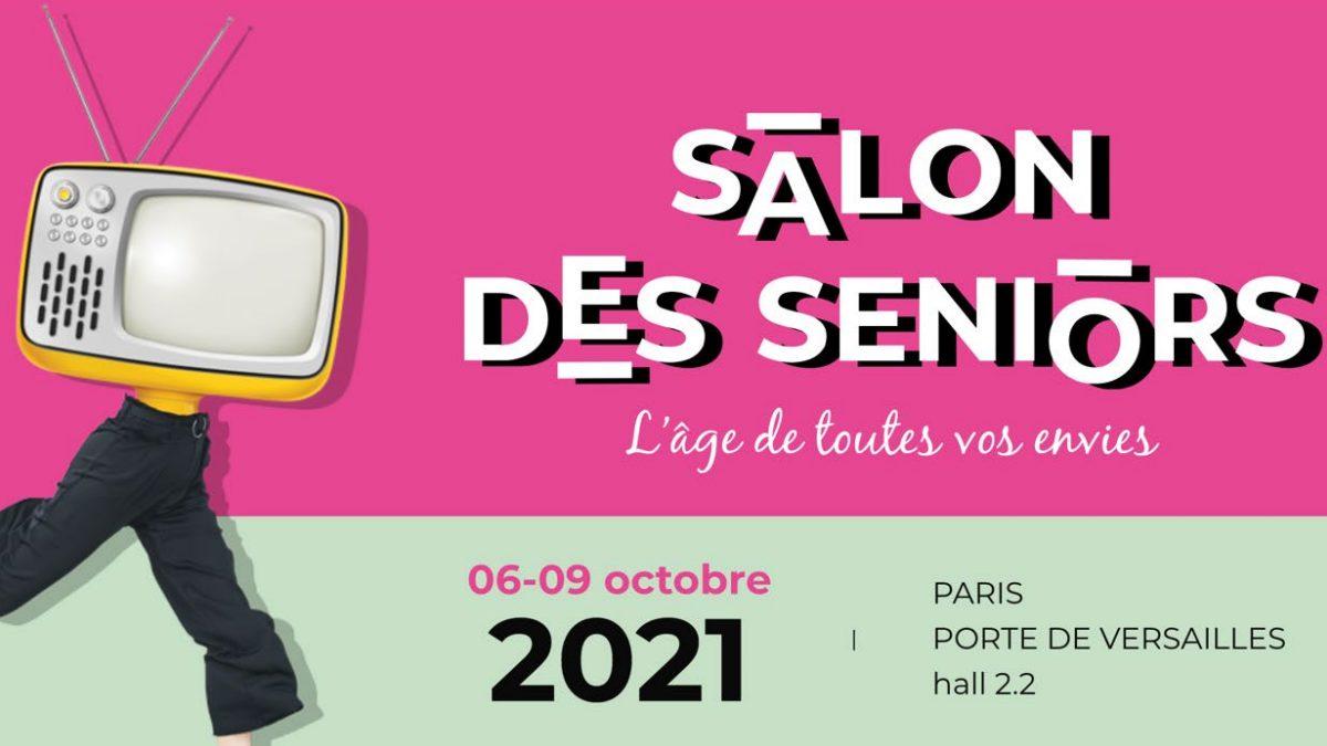 23e édition du SALON DES SENIORS : rendez‐vous du 6 au 9 octobre 2021 à  Paris - Portail National de la Silver Economie